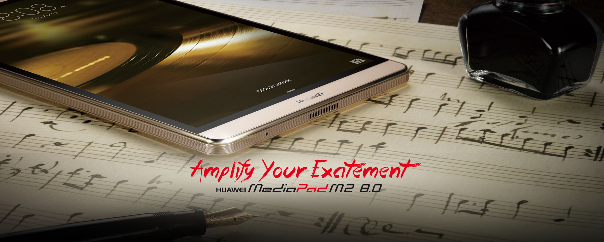 Amplify Your Excitement - HUAWEI MediaPad M2 8.0