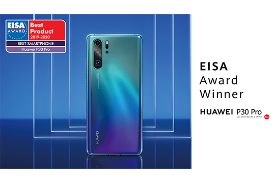 "HUAWEI WINS EISA'S ""BEST SMARTPHONE OF THE YEAR"" AWARD FOR SECOND YEAR RUNNING WITH THE P30 PRO"