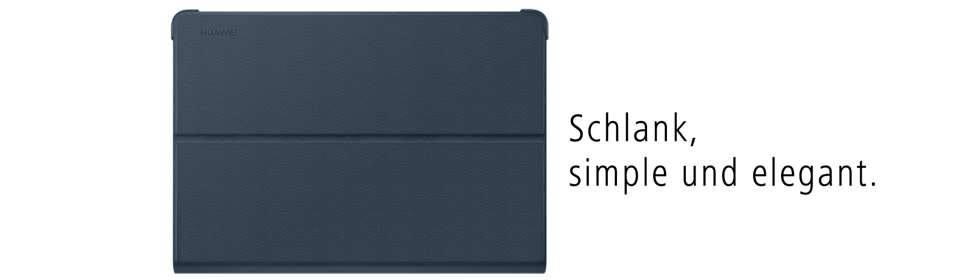 Schlank, simple und elegant.