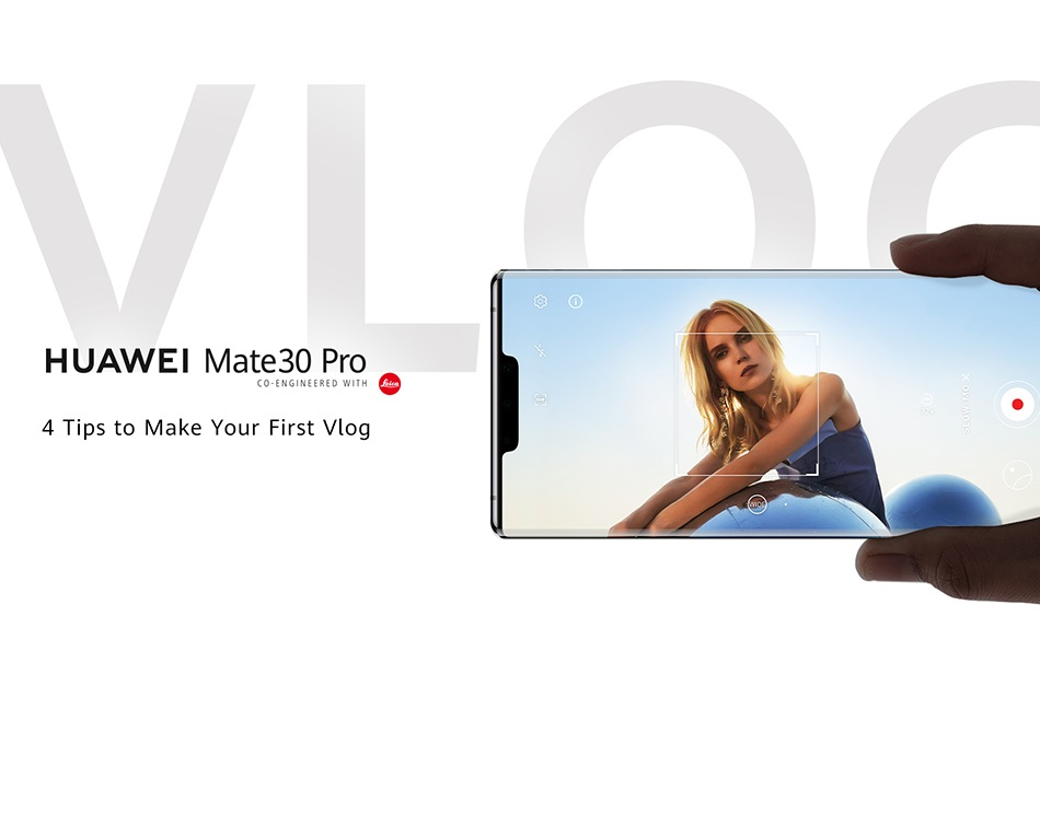 HUAWEI Mate 30 Pro Rethink Vlog Possibilities