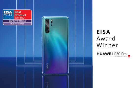"Huawei Wins EISA's ""Best Smartphone of the Year"" Award With The HUAWEI P30 Pro"