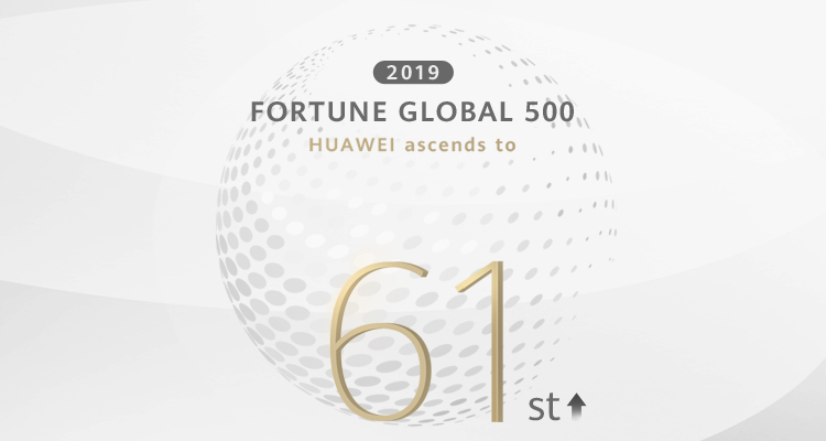 2019 fortune global 500 HUAWEI ascends to 61st