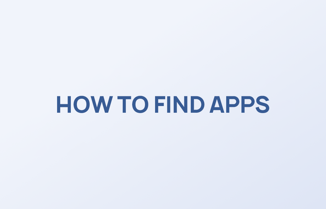 HOW TO FIND APPS