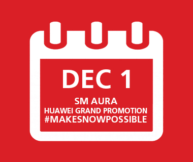 December 1 SM Aura Huawei Grand Promotion